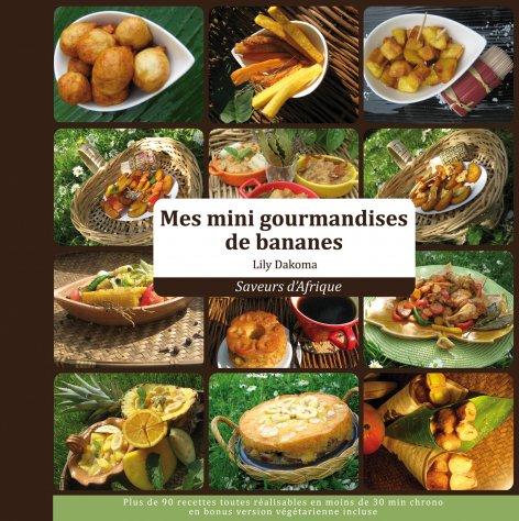 mes mini gourmandises de bananes - saveurs d'afrique (recettes de